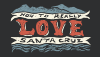 How to Really Love Santa Cruz 2020